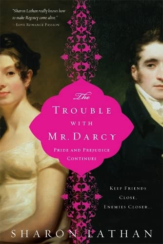 Cover of The Trouble With Mr. Darcy by Sharon Lathan