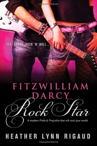 Cover of Fitzwilliam Darcy, Rock Star