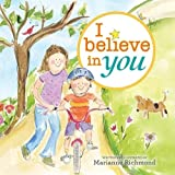 I Believe in You (Book) written by Marianne Richmond