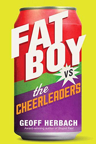Fat Boy vs. the cheerleaders / Geoff Herbach.