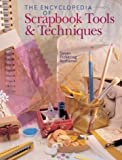 The Encyclopedia of Scrapbook Tools and Techniques