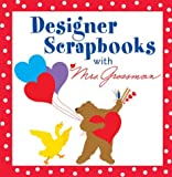 Designer Scrapbooks with Mrs. Grossman