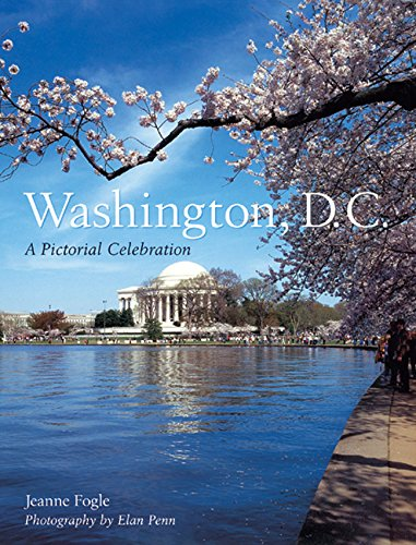 Washington, D.C.: A Pictorial Celebration - Jeanne Fogle LyonsElan Penn, Penn Publishing Ltd.