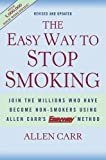 Book Cover: The Easy Way To Stop Smoking: Join The Millions Who Have Become Non-smokers Using Allen Carr