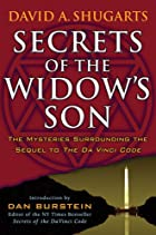 Secrets of the Widow\'s Son: The Mysteries Surrounding the Sequel to The Da Vinci Code