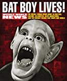 Bat Boy Lives! : The WEEKLY WORLD NEWS Guide to Politics, Culture, Celebrities, Alien Abductions, and the Mutant Freaks that Shape Our World