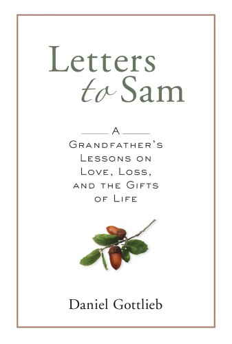 Buy the book Daniel Gottlieb , Letters to Sam : A Grandfather's Lessons on Love, Loss, and the Gifts of Life