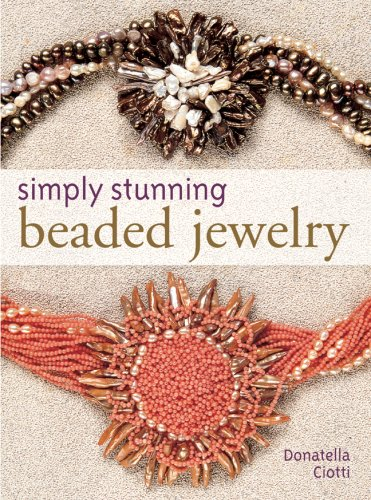 Simply Stunning Beaded Jewelry, Ciotti, Donatella