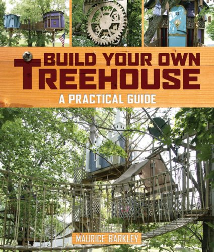 Build Your Own Treehouse: A Practical Guide