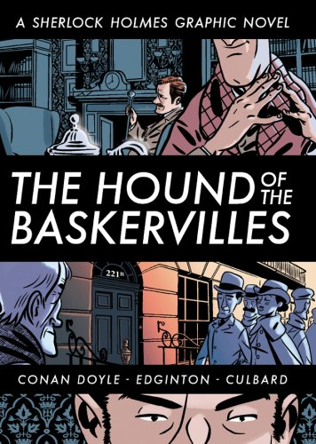 The Hound of the Baskervilles: A Sherlock Holmes Graphic Novel (Illustrated Classics Series)