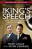 The King's Speech: How One Man Saved the British Monarchy (Book) written by Mark Logue