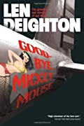 Goodbye, Mickey Mouse by Len Deighton