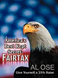 America's Best Kept Secret Fairtax: Give Yourself a 25% Raise