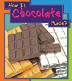 How Is Chocolate Made? (How Are Things Made?)