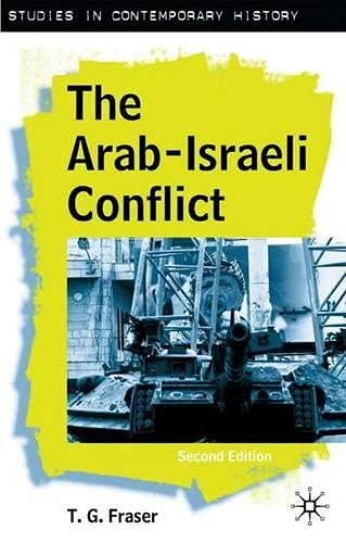 The Arab-Israeli Conflict, Second Edition (Studies in Contemporary History), Fraser, T. G.