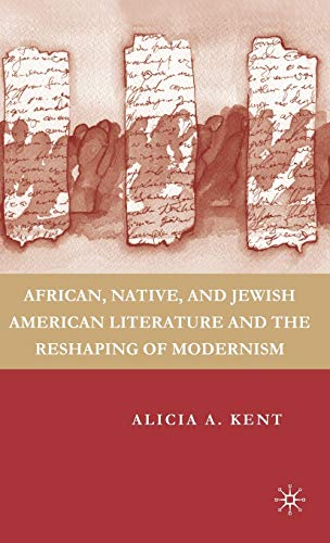 Cover of African, Native, and Jewish American literature and the reshaping of Modernism