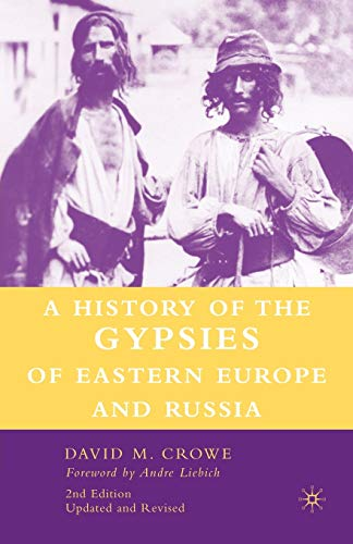 A History of the Gypsies of Eastern Europe and Russia, 2nd Edition, Crowe, David