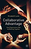 Buy Collaborative Advantage : How Organizations Win by Working Together from Amazon