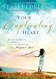 Your Captivating Heart: Unveil the Beauty, Romance, and Adventure of a Woman