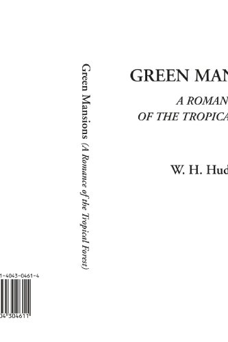 Green Mansions (A Romance of the Tropical Forest)