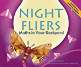 Night Fliers: Moths in Your Backyard (Backyard Bugs)
