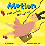 Motion Push and Pull, Fast and Slow