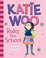 Katie Woo Rules the School by Fran Manushkin