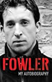 : Fowler: My Autobiography