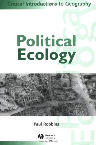 Political Ecology: A Critical Introduction, Robbins, Paul