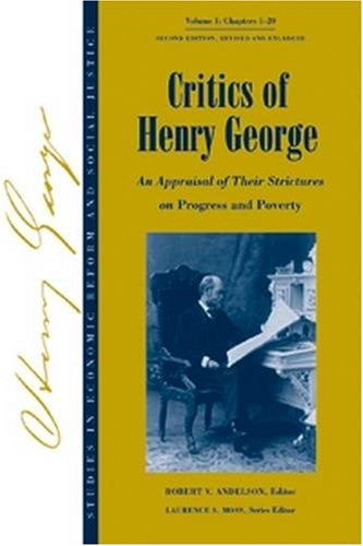 Critics of Henry George: An Appraisal of Their Strictures on Progress and Poverty, Vol. 1