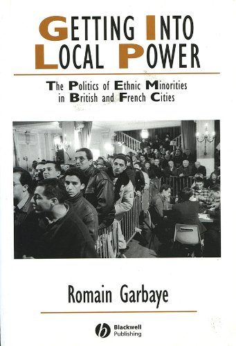 Getting Into Local Power: The Politics of Ethnic Minorities in British and French Cities (Studies in Urban and Social Change)