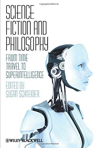 Science Fiction and Philosophy: From Time Travel to Superintelligence Book Cover Picture