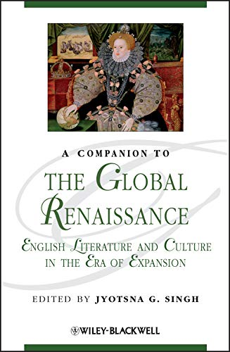 PDF A Companion to the Global Renaissance English Literature and Culture in the Era of Expansion
