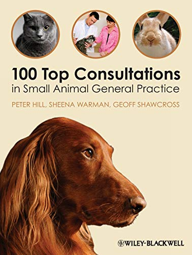100 TOP CONSULTATIONS IN SMALL ANIMAL GENERAL PRACTICE, 1ED