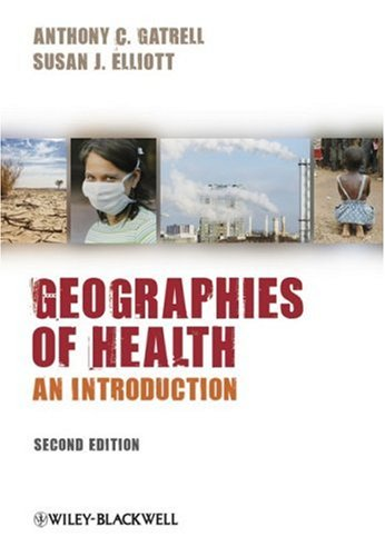 Geographies of Health: An Introduction, Gatrell, Anthony C.; Elliott, Susan J.