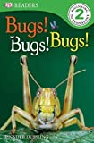 Bugs! Bugs! Bugs! (DK Readers Level 2)