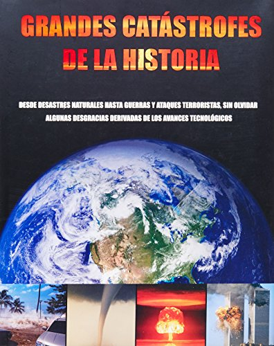 Grandes catastrofes de la historia/ Great Disasters (Spanish Edition)