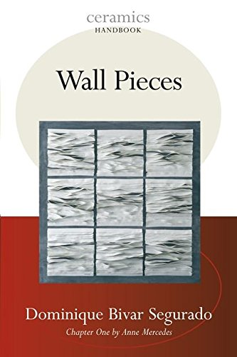Wall Pieces (Ceramics Handbooks)