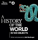 A history of the world in 100 objects [written and presented by Neil MacGregor].