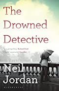The Drowned Detective by Neil Jordan