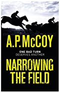 Narrowing the Field by A. P. McCoy