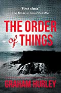 The Order of Things by Graham Hurley