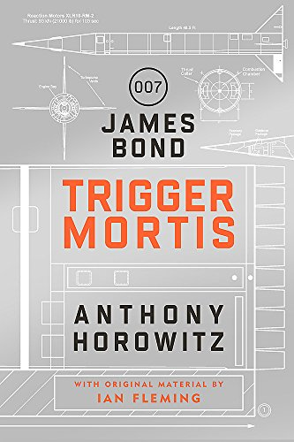 Trigger Mortis: A James Bond Novel, Horowitz, Anthony