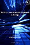 Security, Insecurity and Migration in Europe [electronic resource]. 