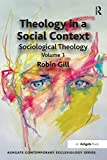 Theology in a Social Context: Sociological Theology, Volume 1 [TSC] book cover
