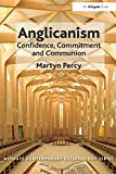 Anglicanism: Confidence, Commitment, and Communion book cover