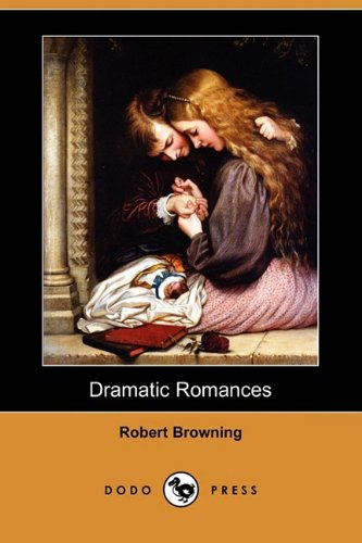 Dramatic Romances (Dodo Press)