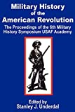 Military History of the American Revolution:...