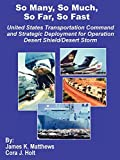 So Many, So Much, So Far, So Fast: United States Transportation Command and Strategic Deployment for Operation Desert Shield/Desert Storm
