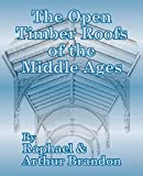 The Open Timber Roofs of the Middle Ages